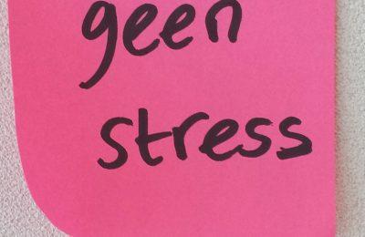 Geen stress – rust in je hoofd
